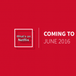 What's on Netflix – June 2016